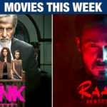 Movies To Watch This Week: Raaz Reboot, Pink