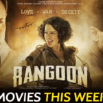 Movies This Week: Rangoon Is All Set To Take You Back In Time